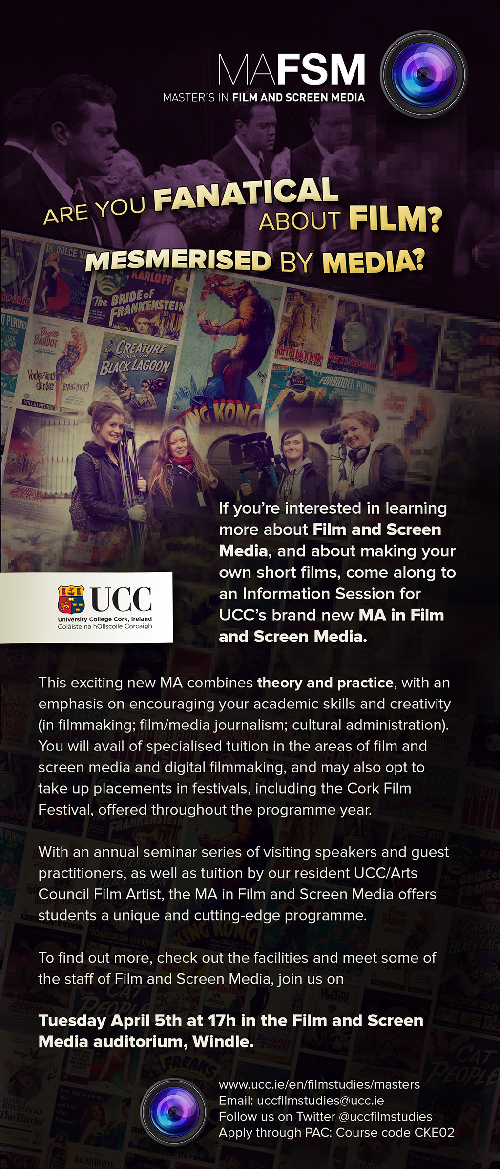Information Session Tuesday 5th April, 5pm. Film & Screen Media Auditorium, Windle.