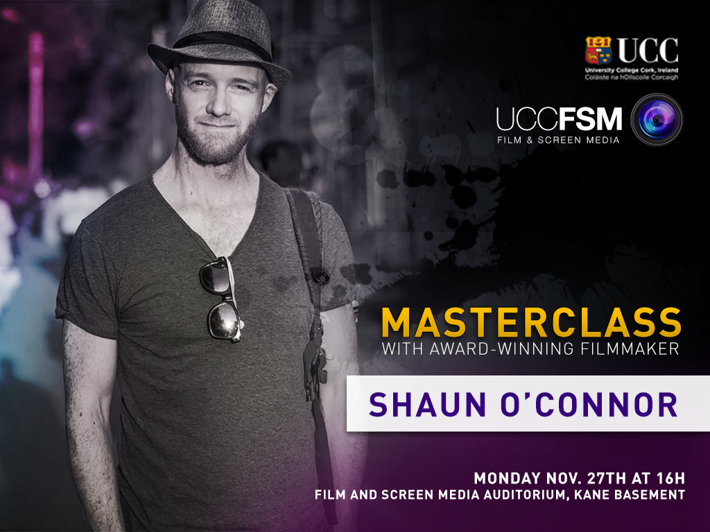 Masterclass with Shaun O'Connor. Mon 27th Nov @ 4pm Film & Screen Media Auditorium.