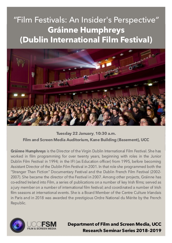 Film Festivals: An Insider's Perspective. Gráinne Humphreys. 22 Jan 10:30 UCC.