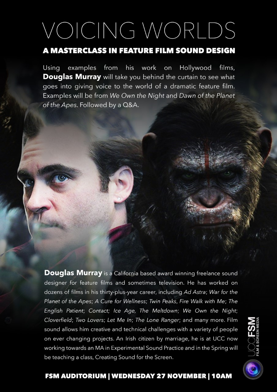 Douglas Murray - A Masterclass in Feature Film Sound Design. Wed 26 Nov @10am