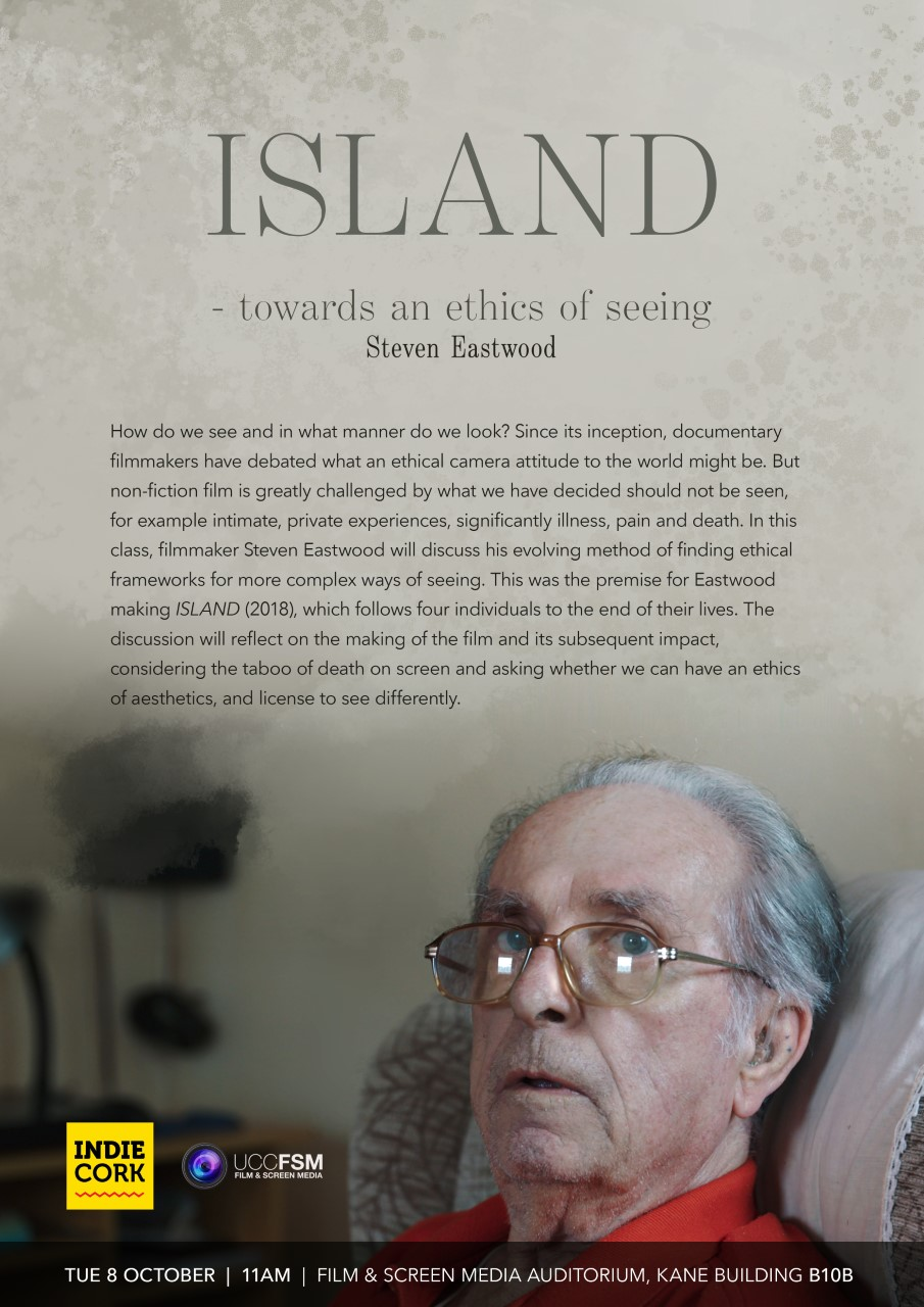 ISLAND - towards an ethics of seeing. Steven Eastwood. UCC, Tues 8th Oct @11am