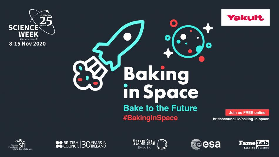Science Week Ireland 2020 - 'Baking In Space – Bake to the Future'