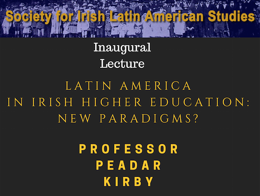 Professor Peadar Kirby – Society for Irish Latin American Studies Inaugural Lecture