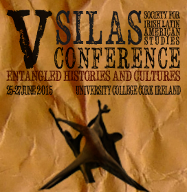 V SILAS Conference: Entangled Histories and Cultures: Re-mapping diasporas and migrations between Ireland and Latin America.