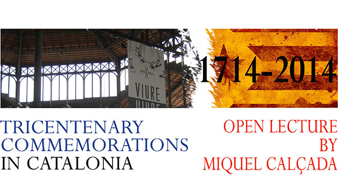 Public Lecture - Tricentenary Commemorations in Catalonia - 4th of September