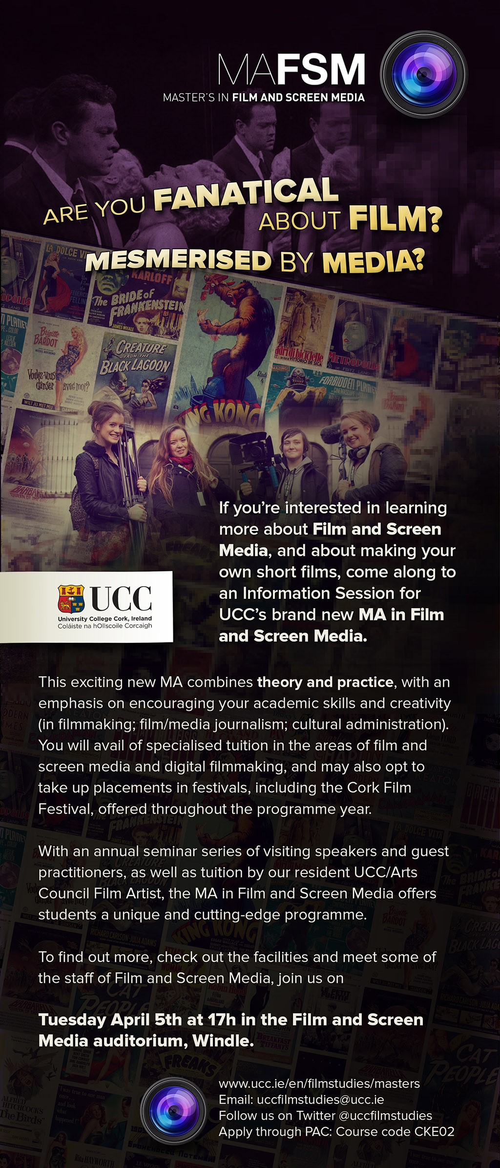 MA in Film and Screen Media Information Session Tuesday 5th April, 5:00pm. Film and Screen Media Auditorium Windle.