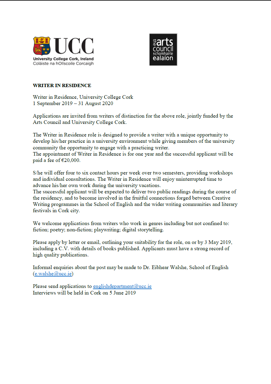 Applications are invited from writers of distinction for the role of Writer in Residence at UCC