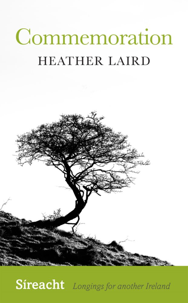 Commemoration by Dr Heather Laird Published by Cork University Press