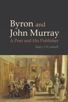 Byron and John Murray: A Poet and his Publisher