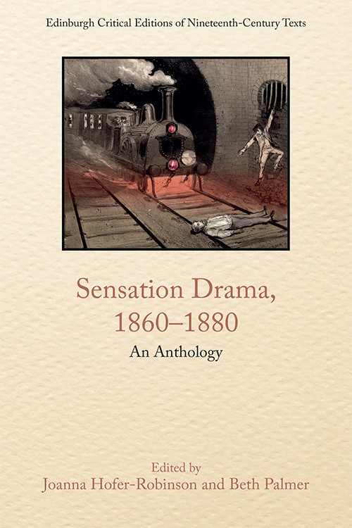 Congratulations to Dr Joanna Hofer-Robinson on the publication of 'Sensation Drama, 1860–1880: An Anthology'