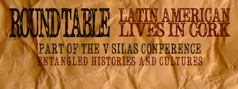 SILAS 2015 Event -  Round Table: Latin American Lives in Cork