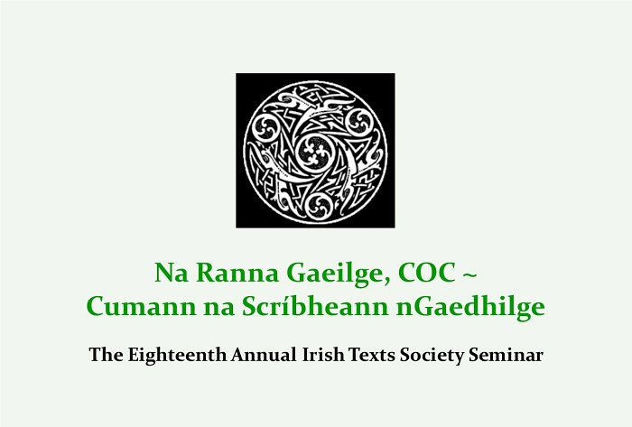 The Eighteenth Annual Irish Texts Society Seminar