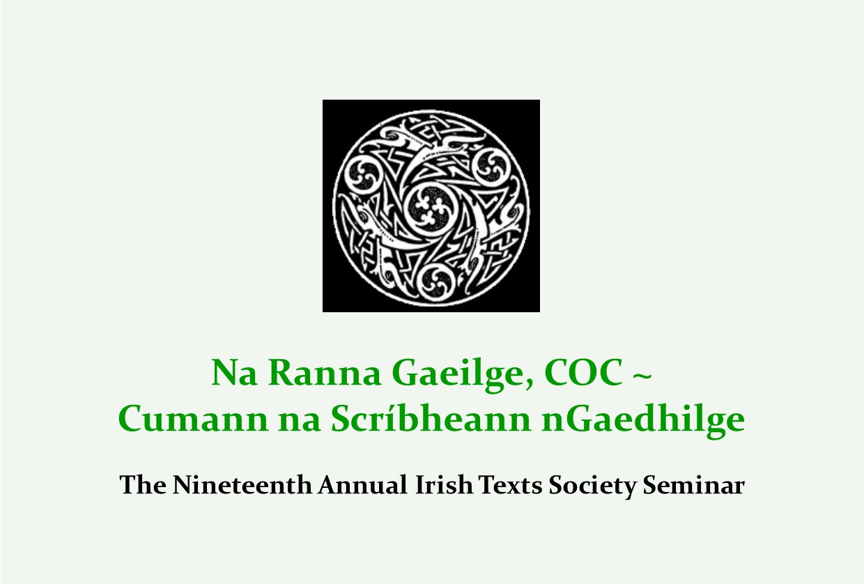 The Nineteenth Annual Irish Texts Society Seminar
