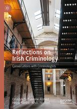 Reflections on Irish Criminology - Conversations with Criminologists!