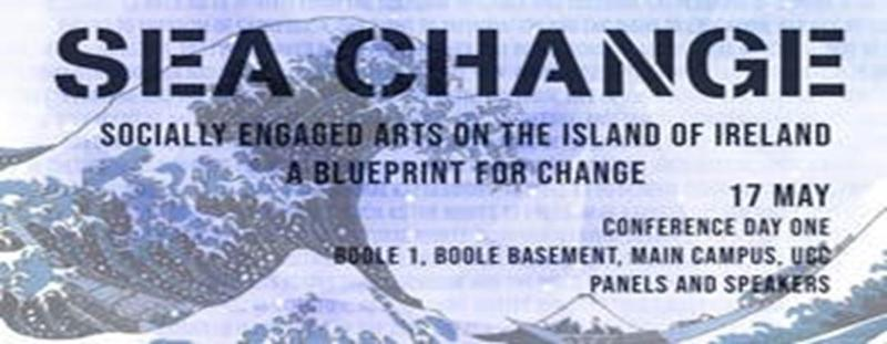 Sea Change: Socially Engaged Arts on the island of Ireland - A Blueprint for Change