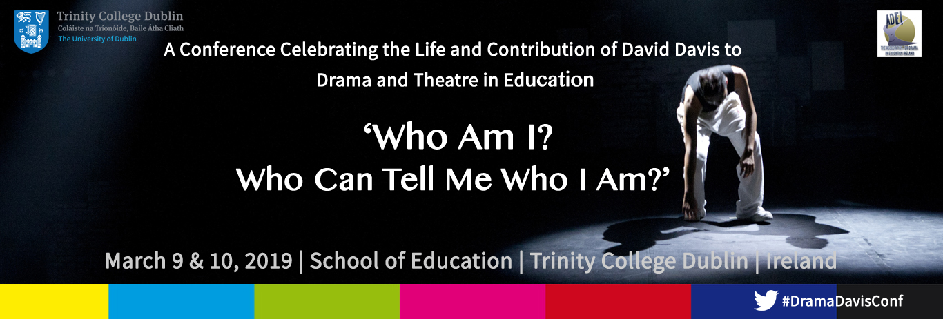 Drama and Theatre in Education Conference - Trinity College Dublin - 9/10 March 2019