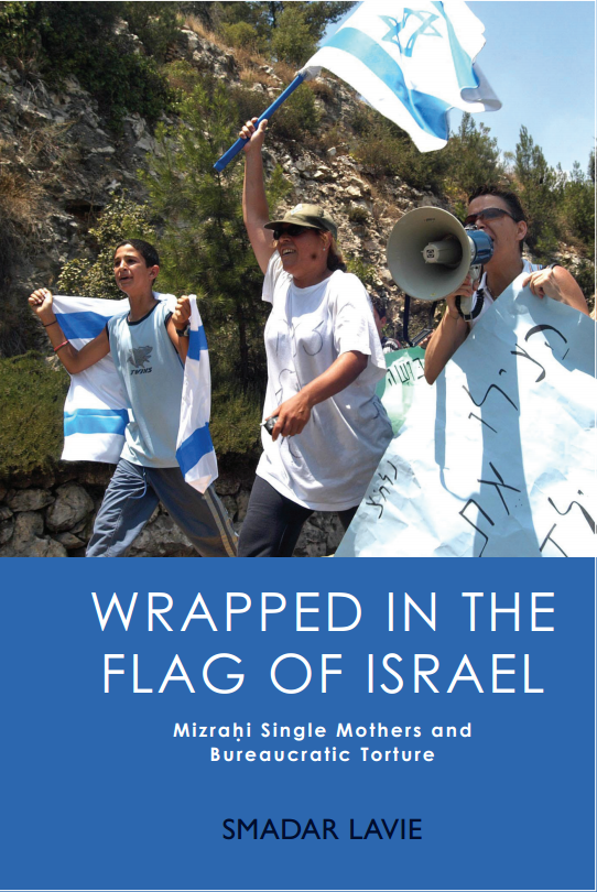 Prof Smadar Lavie to speak on 'Mizrahi Mothers, Wrapped in the Flag: Ultra-Nationalism, Apartheid, and the Divinity of Bureaucracy in Israel'