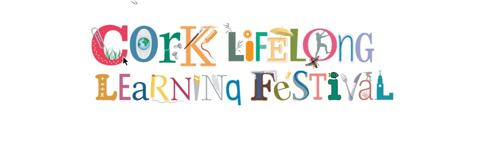 Cork Lifelong Learning Festival 2018