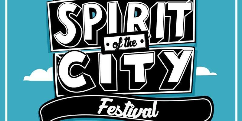 Spirit of the City Festival, 19th-21st April