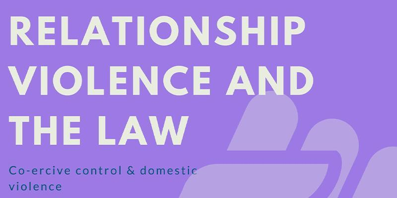 Relationship, Violence and the Law