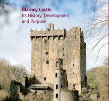 Blarney Castle: Its History, Development and Purpose - CUP Publication