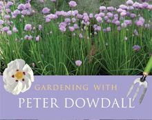 Gardening with Peter Dowdall: The Importance of the Natural World