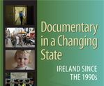 Documentary in a Changing State: Ireland since the 1990s